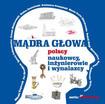 Mądra głowa Polscy naukowcy, inżenierowie i wynalazcy