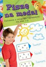 Piszę na medal Ćwiczenia z ortografii dla klas 1-2